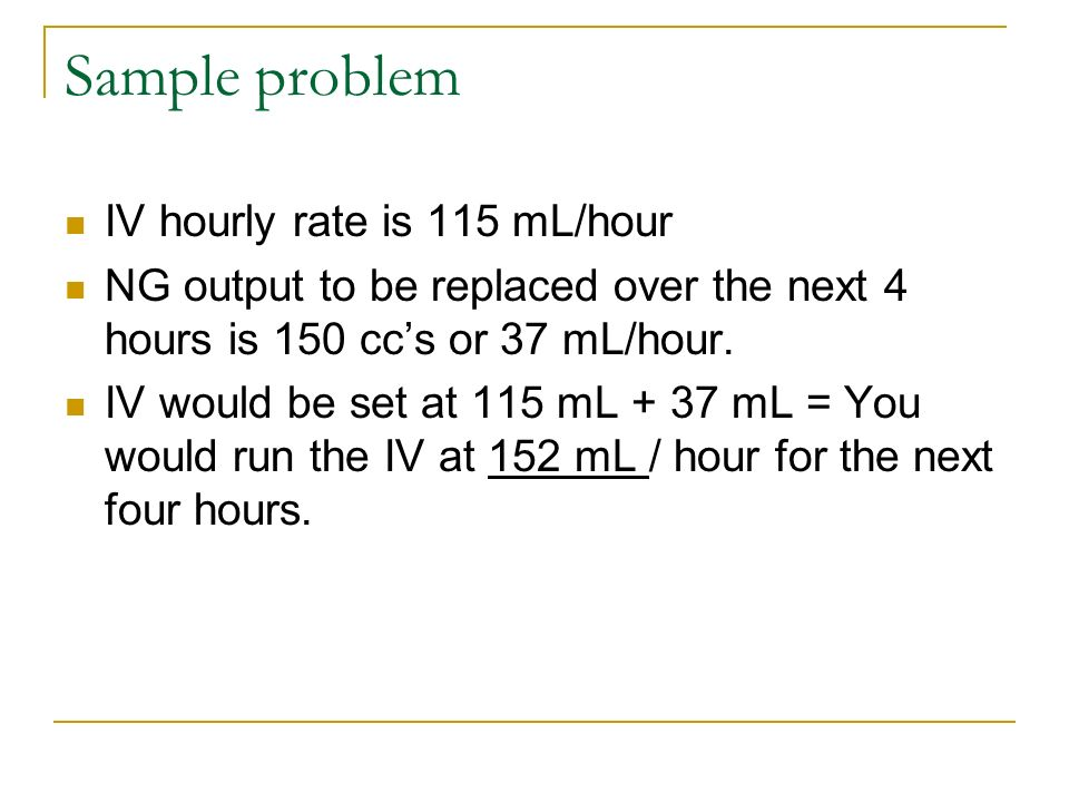 Sample problem IV hourly rate is 115 mL/hour
