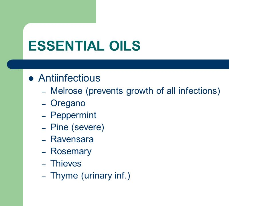 ESSENTIAL OILS Antiinfectious