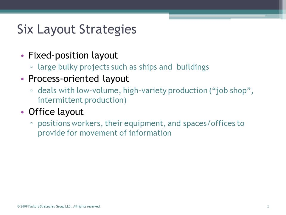 Six Layout Strategies Fixed-position layout Process-oriented layout