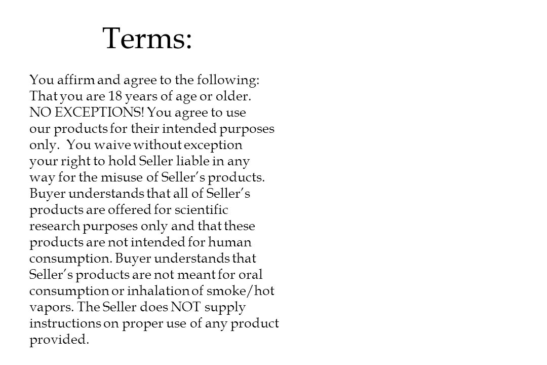 Terms: You affirm and agree to the following: