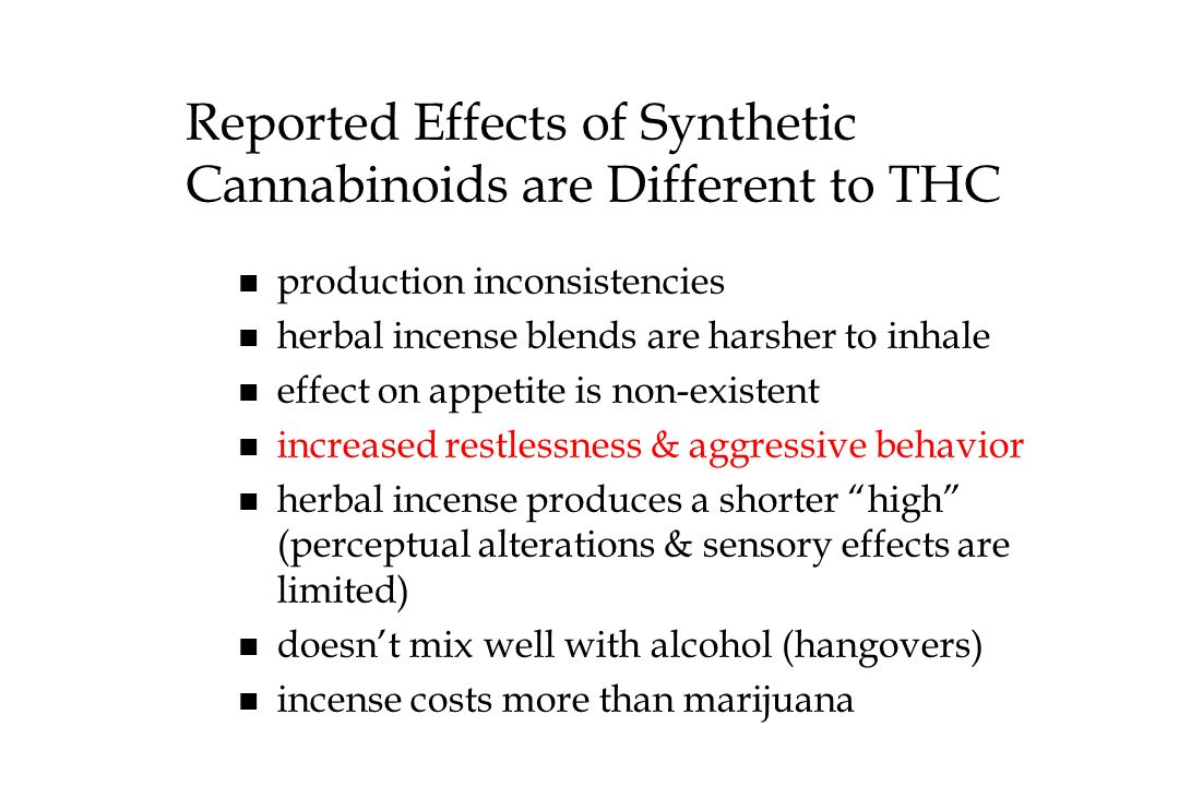 Reported Effects of Synthetic Cannabinoids are Different to THC