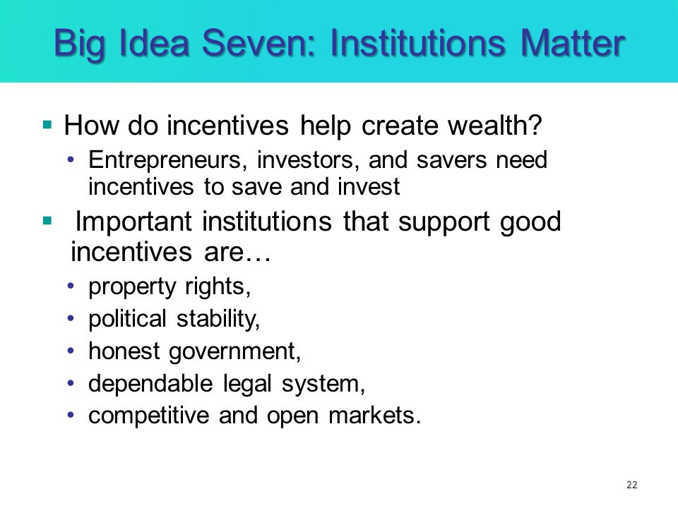 Big Idea Seven: Institutions Matter