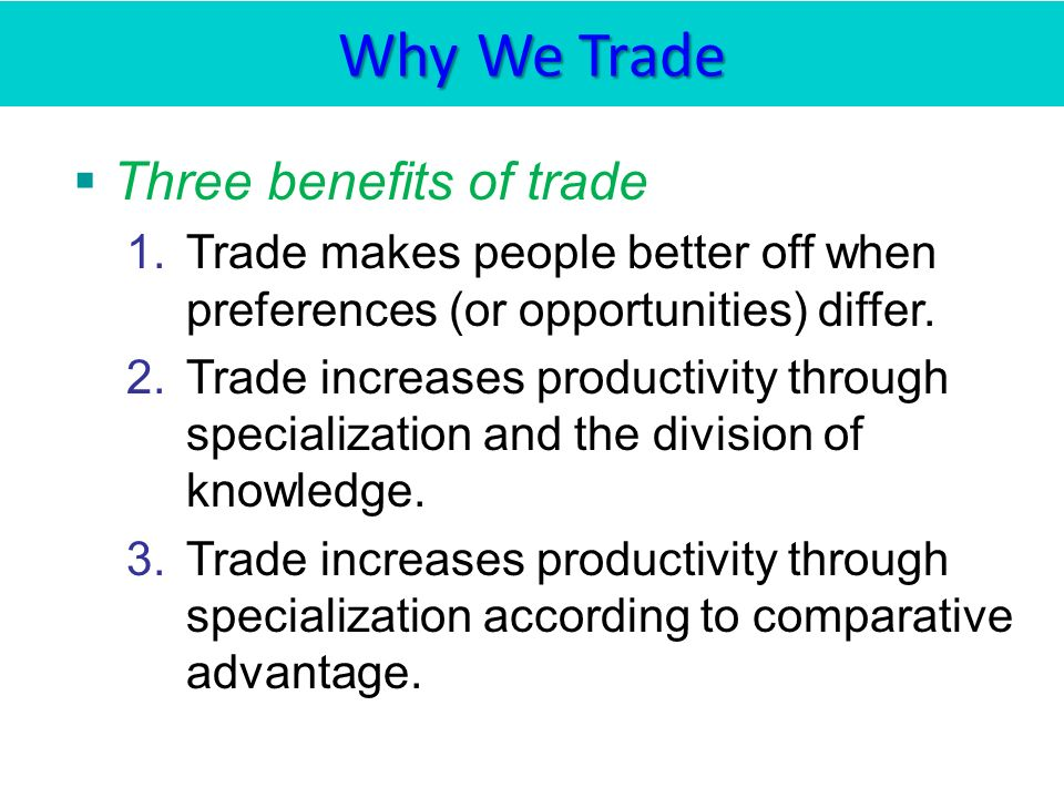 Why We Trade Three benefits of trade