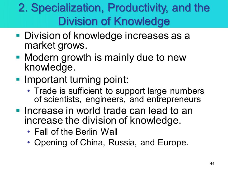 2. Specialization, Productivity, and the Division of Knowledge