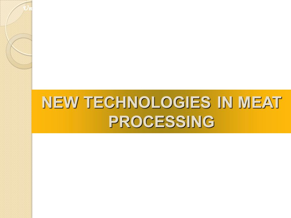 NEW TECHNOLOGIES IN MEAT PROCESSING