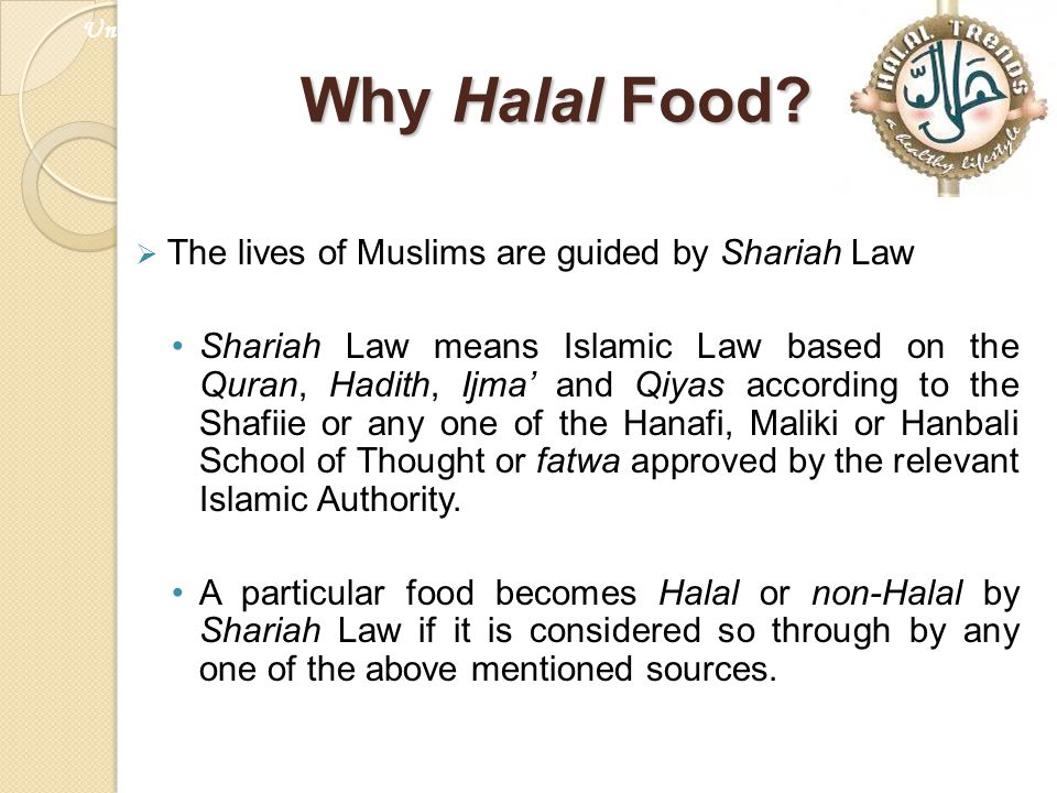 Why Halal Food The lives of Muslims are guided by Shariah Law