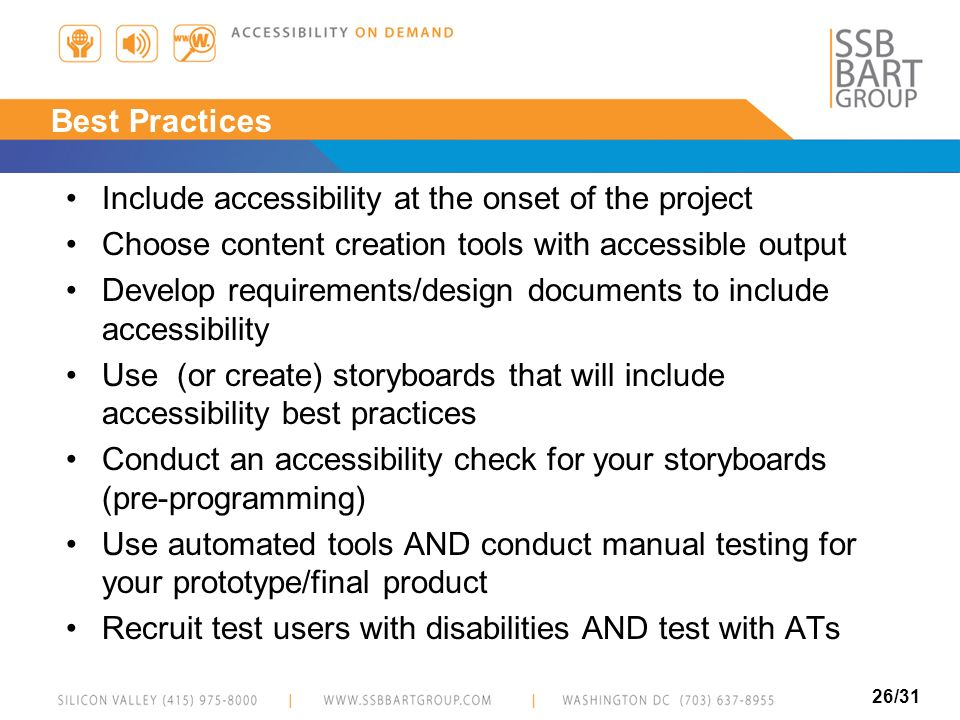 Best Practices Include accessibility at the onset of the project. Choose content creation tools with accessible output.