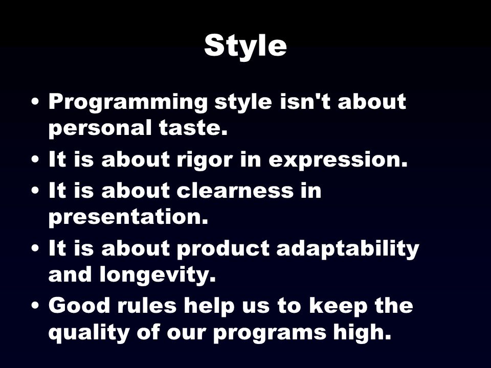 Style Programming style isn t about personal taste.