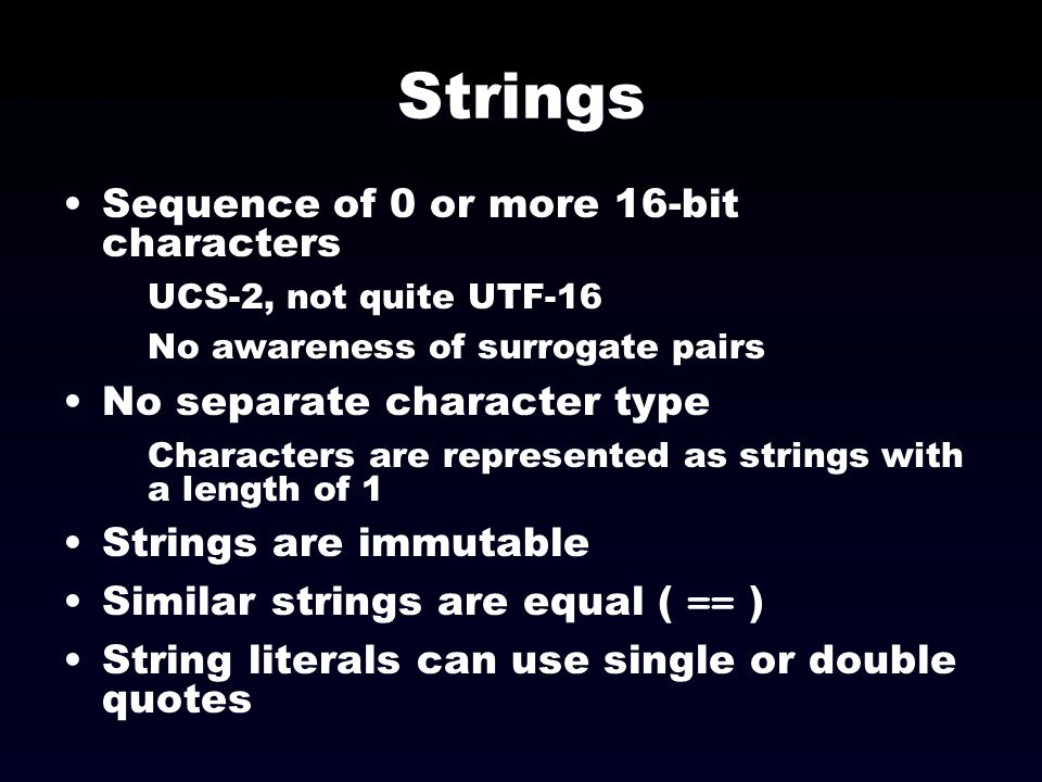 Strings Sequence of 0 or more 16-bit characters
