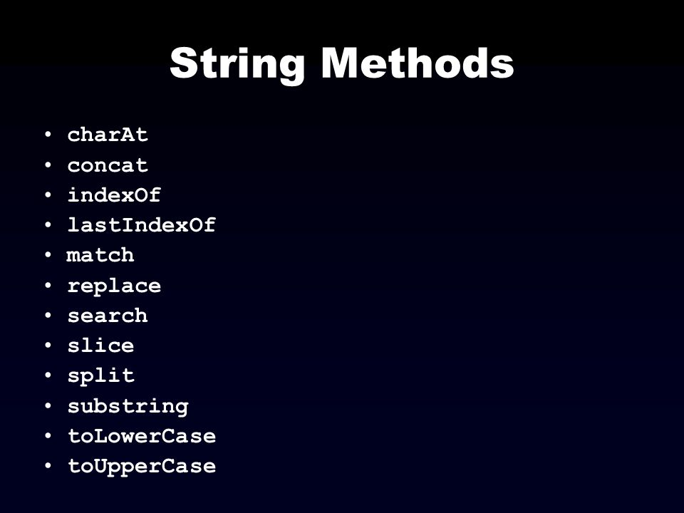 String Methods charAt concat indexOf lastIndexOf match replace search