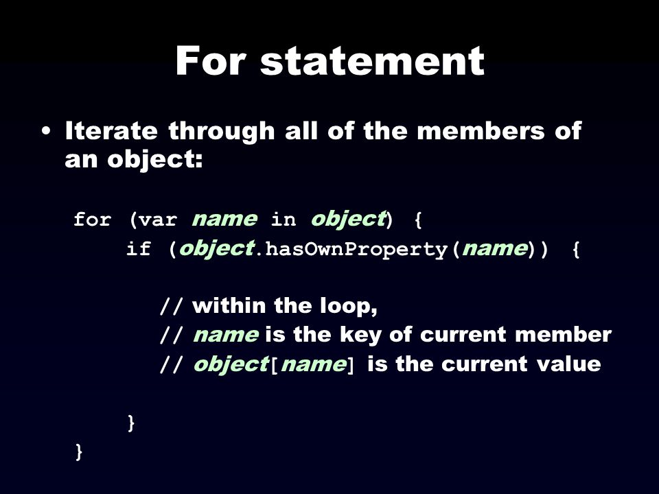For statement Iterate through all of the members of an object: