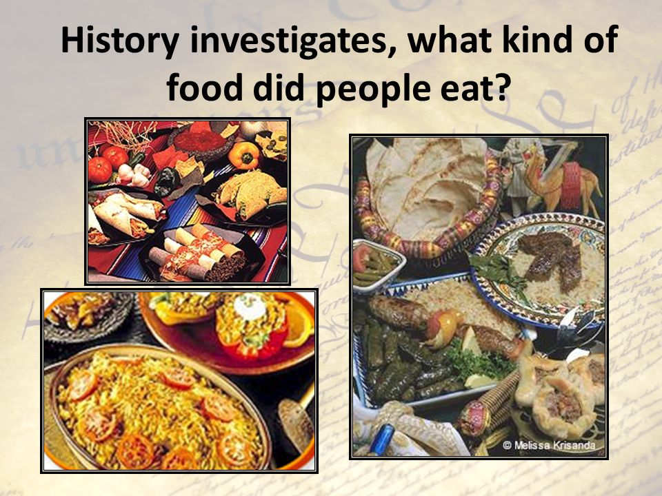 History investigates, what kind of food did people eat