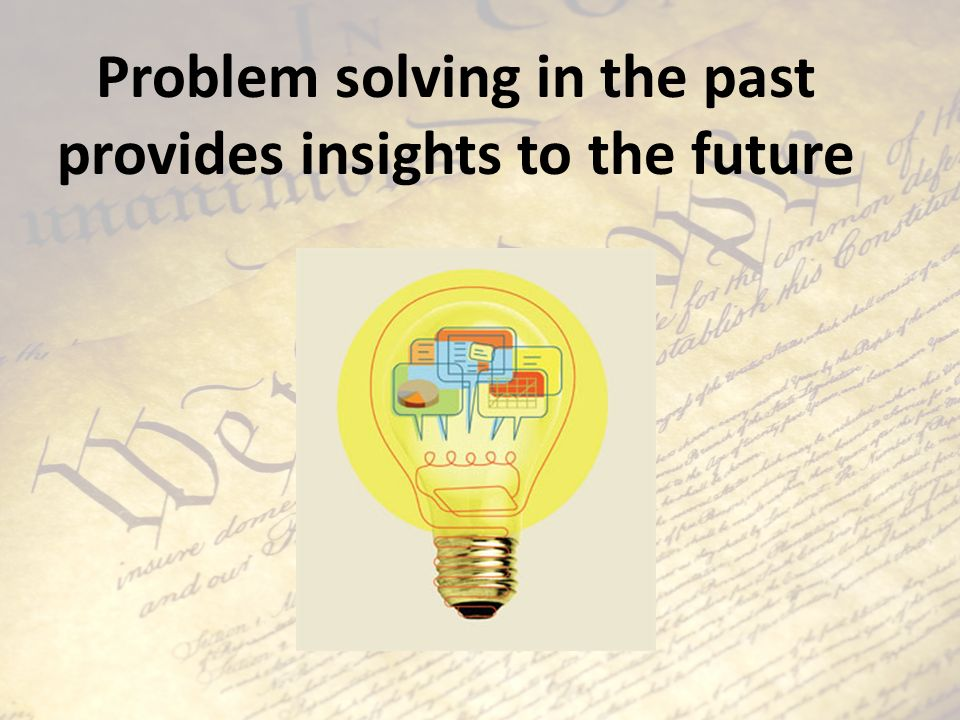 Problem solving in the past provides insights to the future