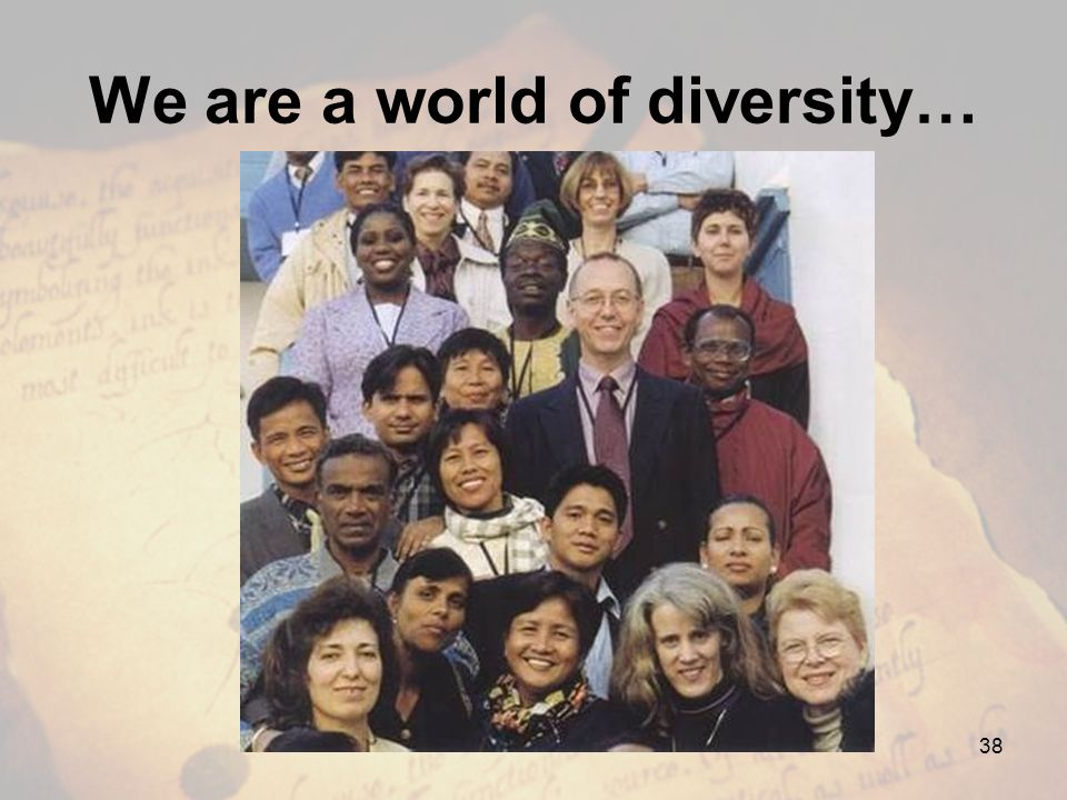 We are a world of diversity…