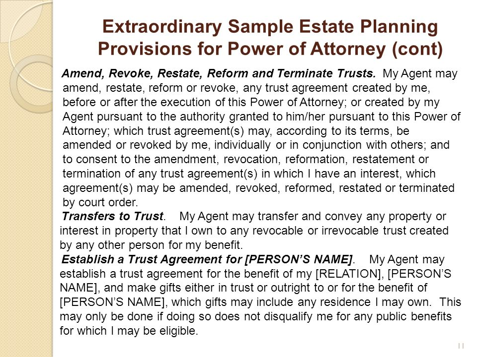 Extraordinary Sample Estate Planning Provisions for Power of Attorney (cont)