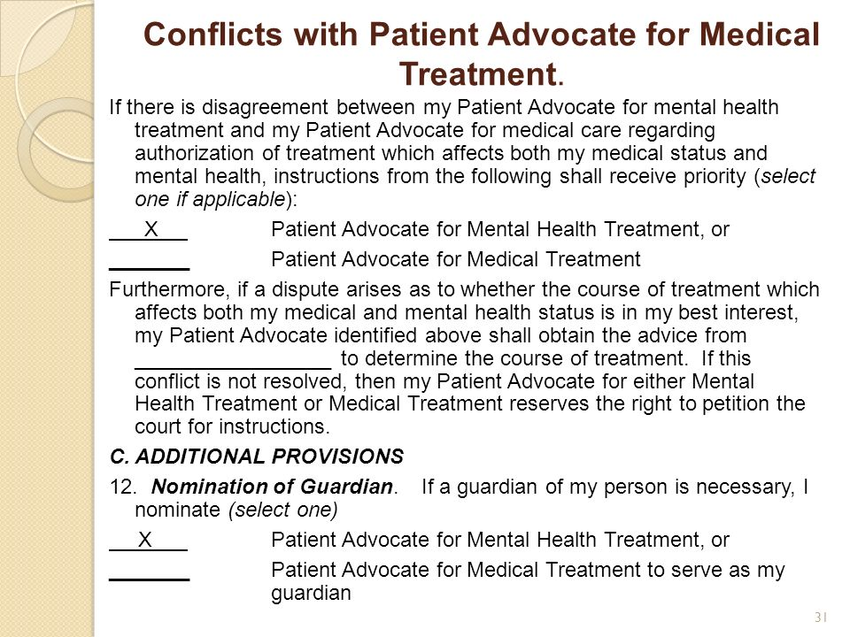 Conflicts with Patient Advocate for Medical Treatment.