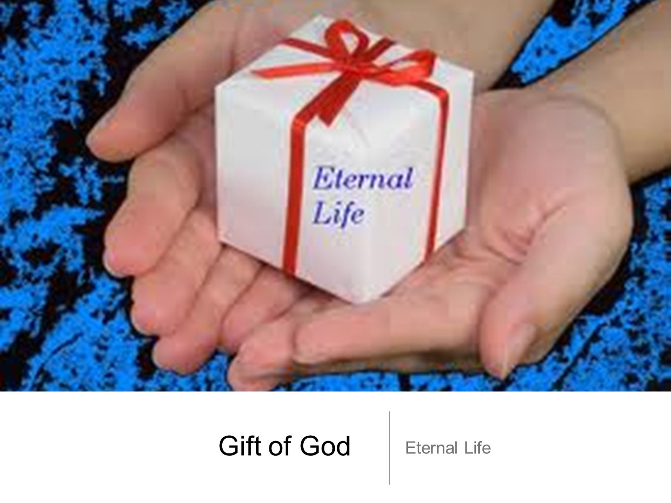 Gift of God Eternal Life