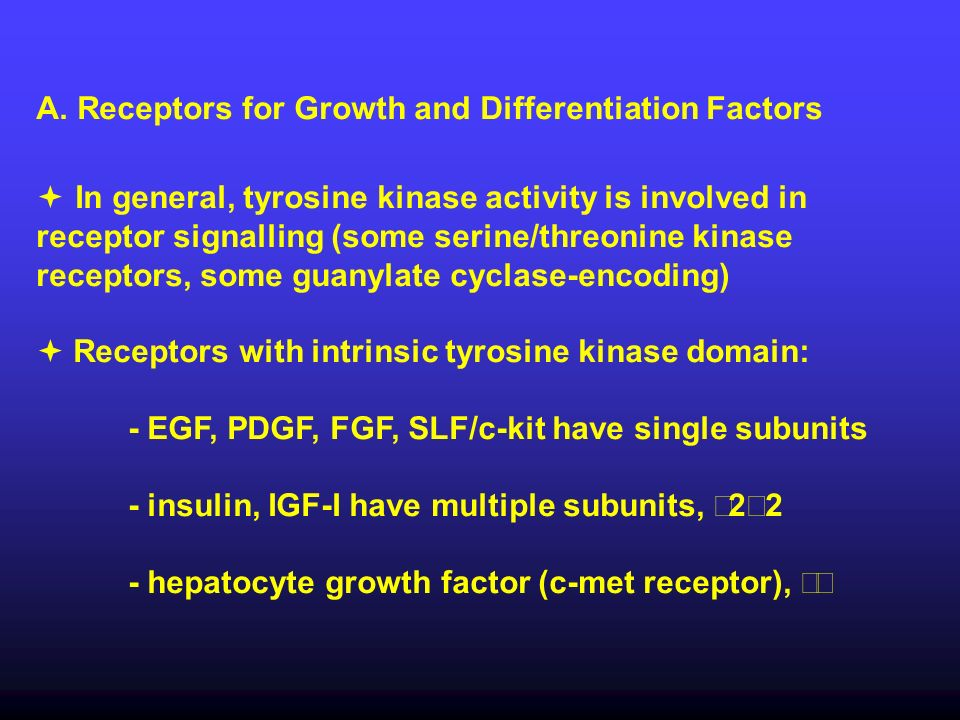 A. Receptors for Growth and Differentiation Factors