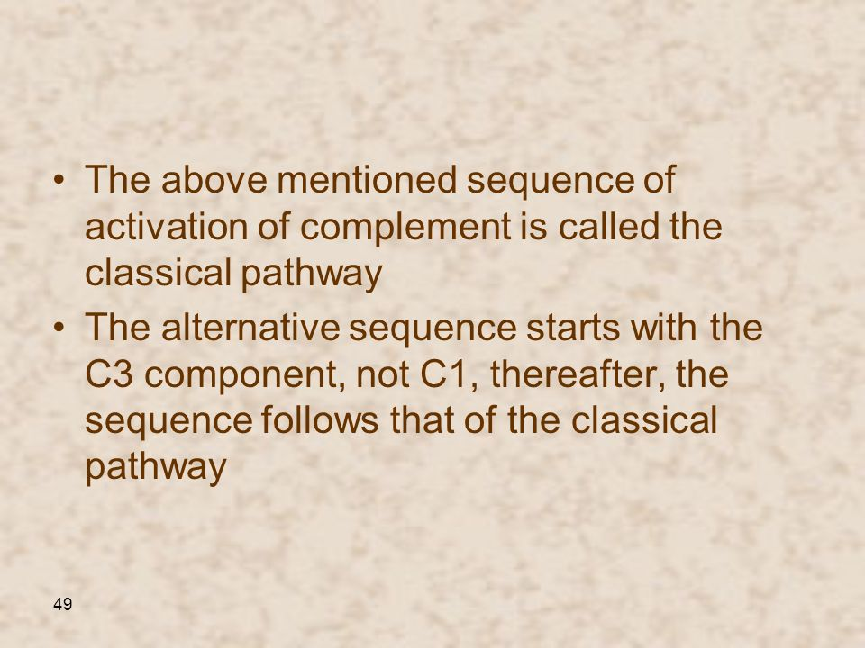 The above mentioned sequence of activation of complement is called the classical pathway