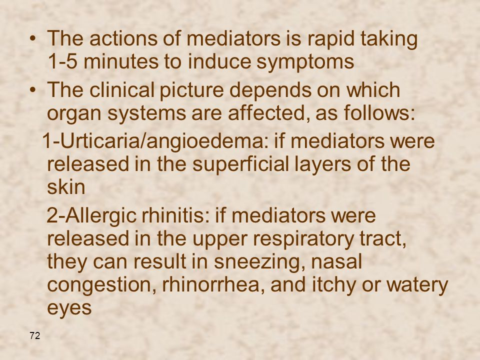 The actions of mediators is rapid taking 1-5 minutes to induce symptoms