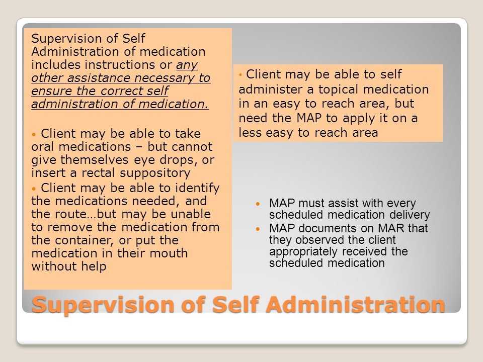 Supervision of Self Administration