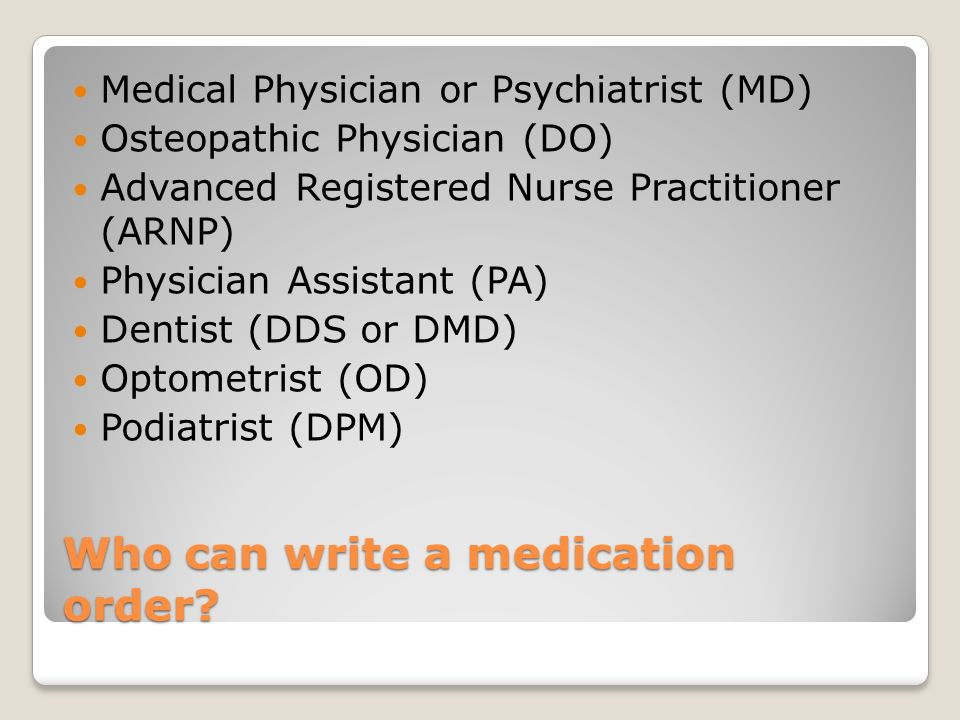 Who can write a medication order