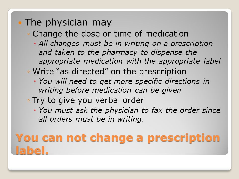 You can not change a prescription label.