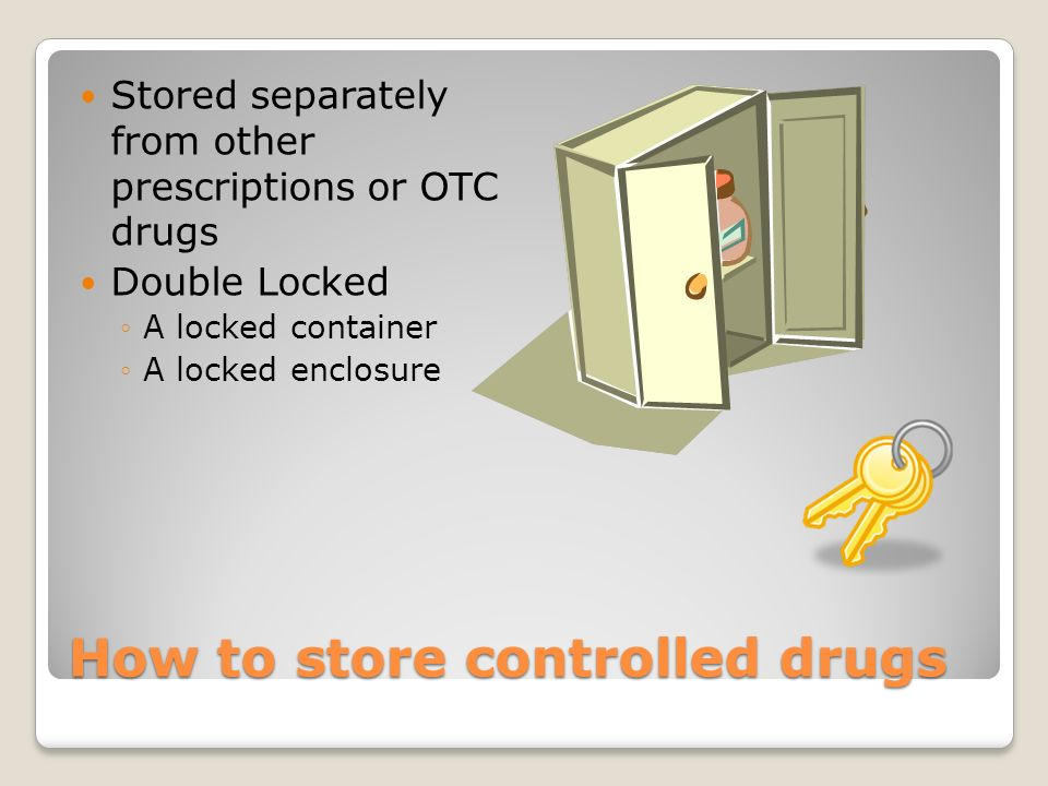 How to store controlled drugs