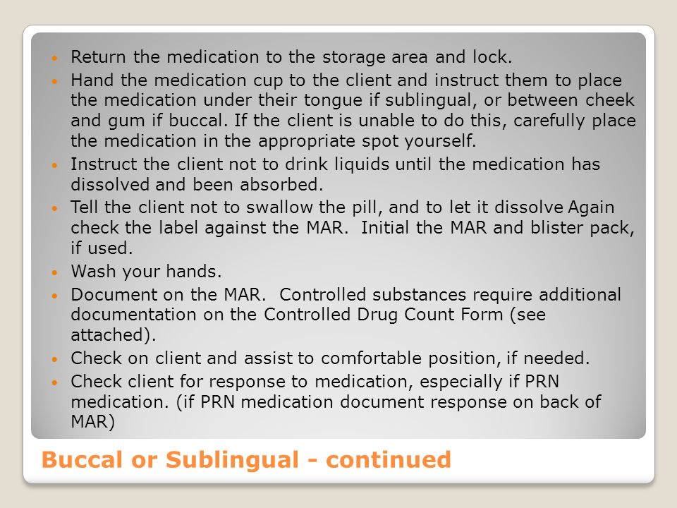 Buccal or Sublingual - continued