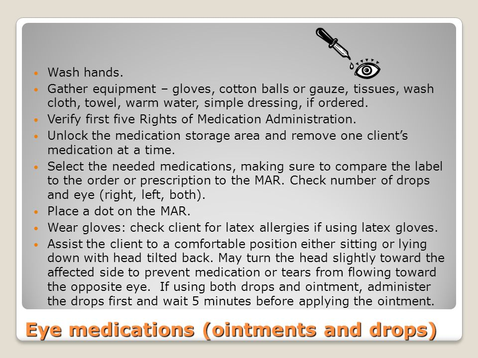 Eye medications (ointments and drops)