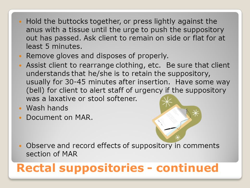 Rectal suppositories - continued