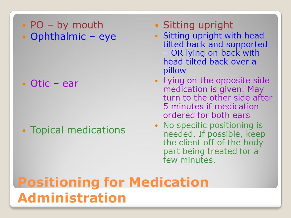 Positioning for Medication Administration