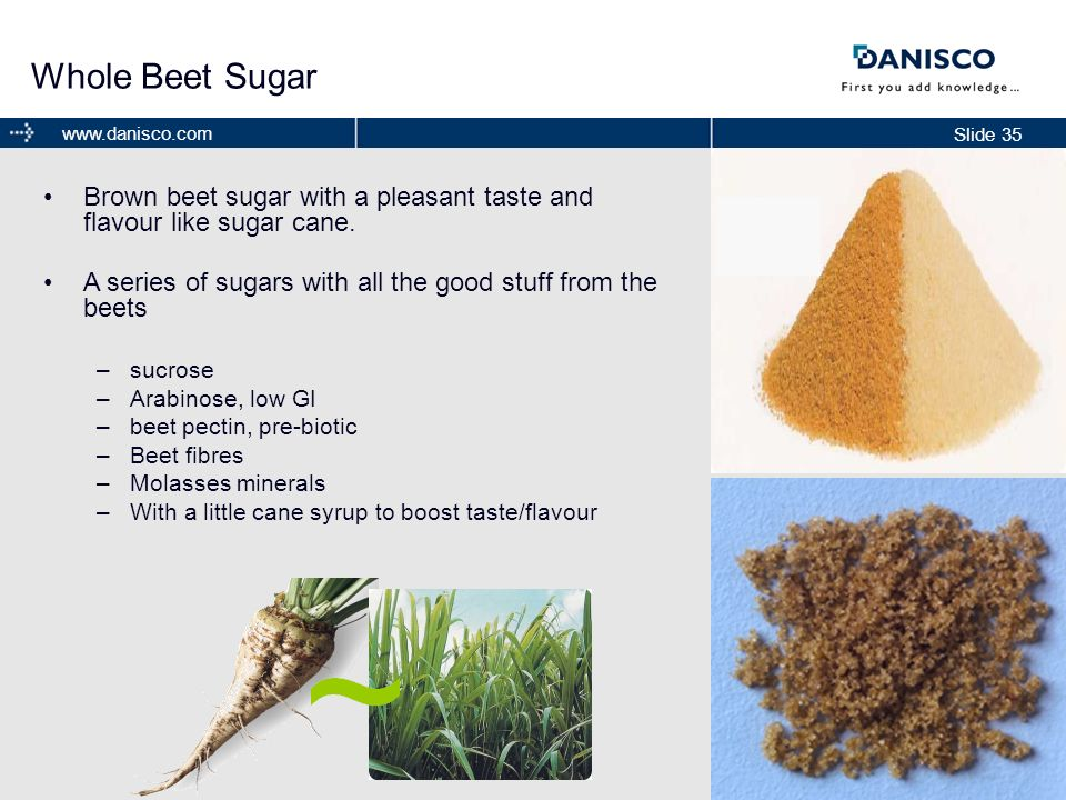 Whole Beet Sugar Brown beet sugar with a pleasant taste and flavour like sugar cane. A series of sugars with all the good stuff from the beets.
