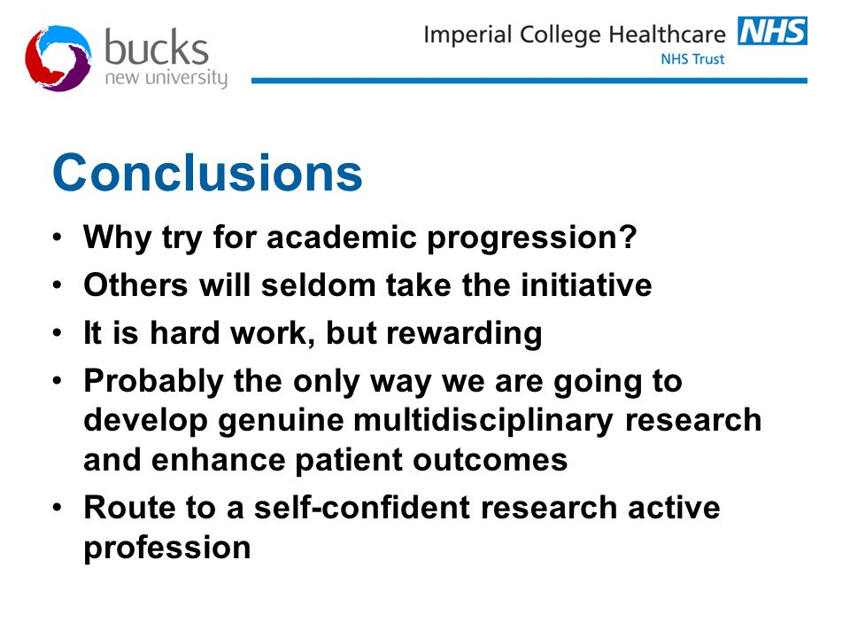 Conclusions Why try for academic progression