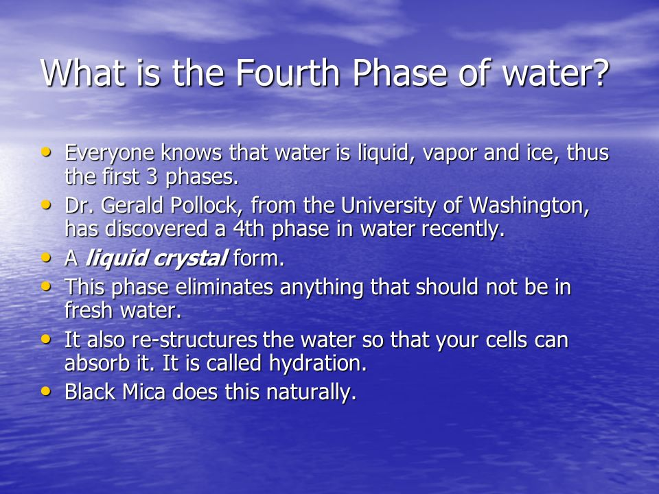What is the Fourth Phase of water