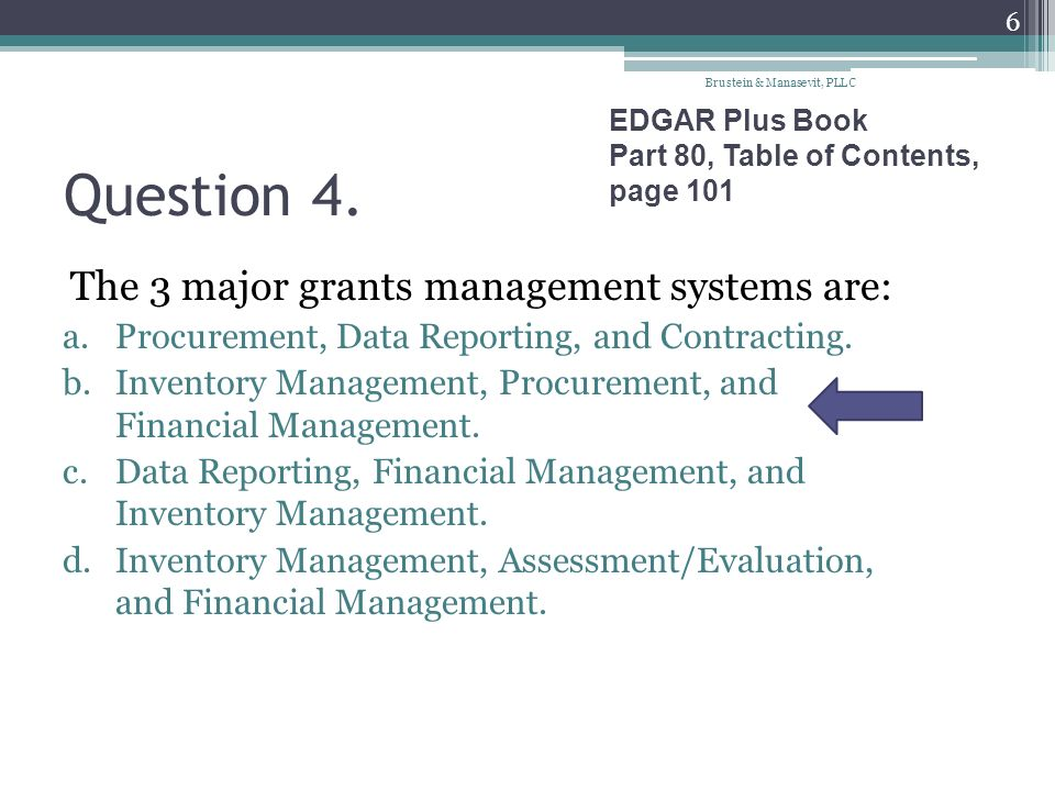 Question 4. The 3 major grants management systems are: