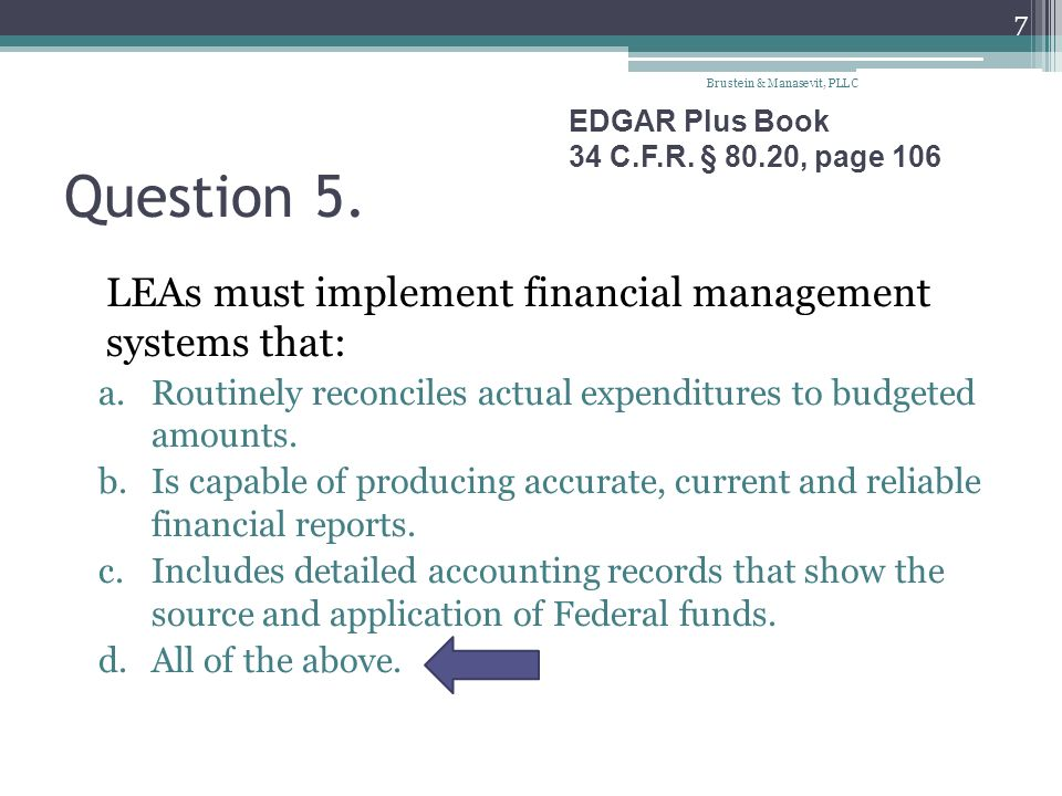 Question 5. LEAs must implement financial management systems that: