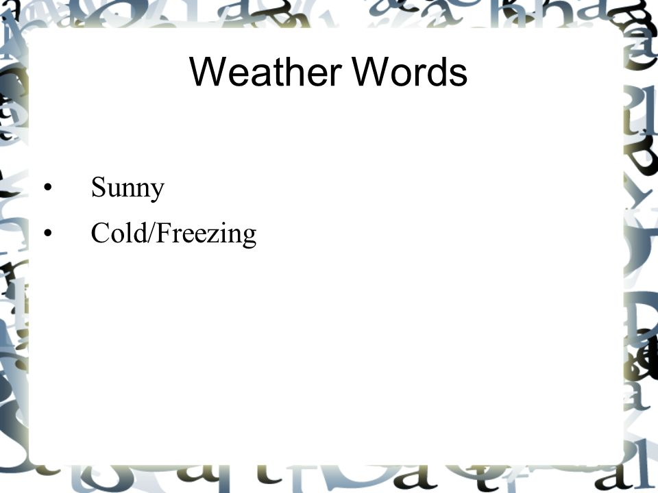 Weather Words Sunny Cold/Freezing 6 6