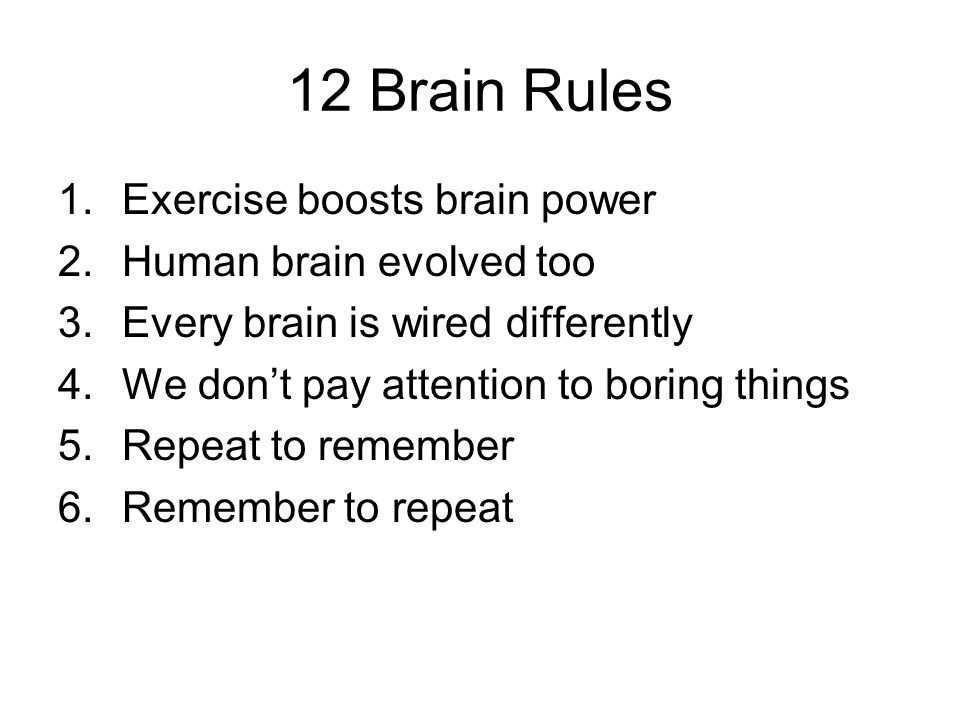 12 Brain Rules Exercise boosts brain power Human brain evolved too