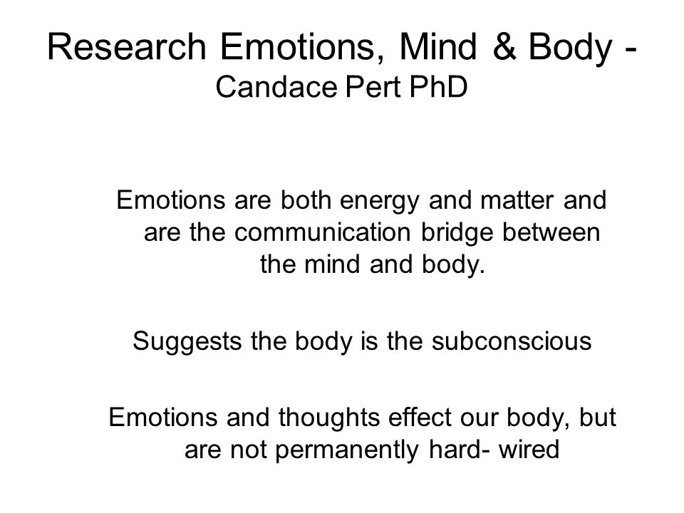 Research Emotions, Mind & Body - Candace Pert PhD