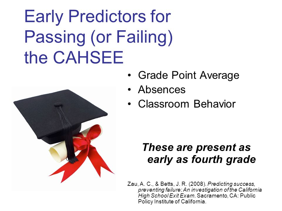 Early Predictors for Passing (or Failing) the CAHSEE