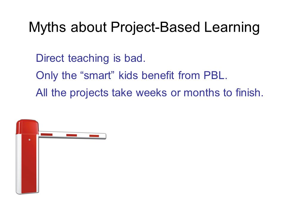 Myths about Project-Based Learning