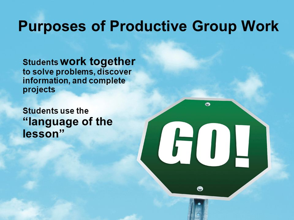 Purposes of Productive Group Work