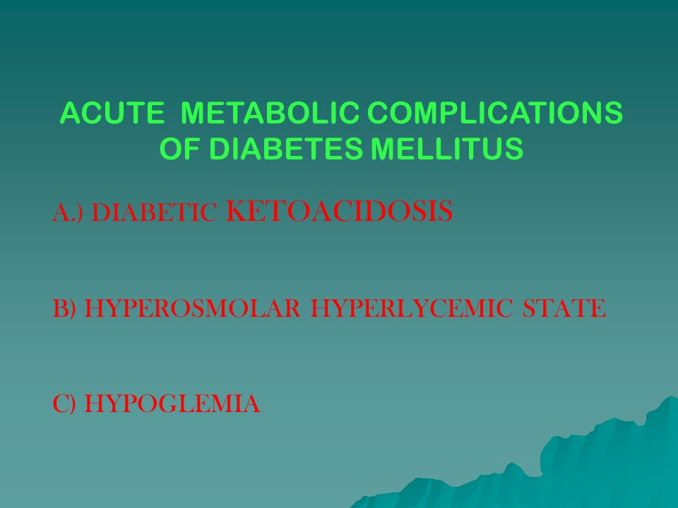 ACUTE METABOLIC COMPLICATIONS OF DIABETES MELLITUS