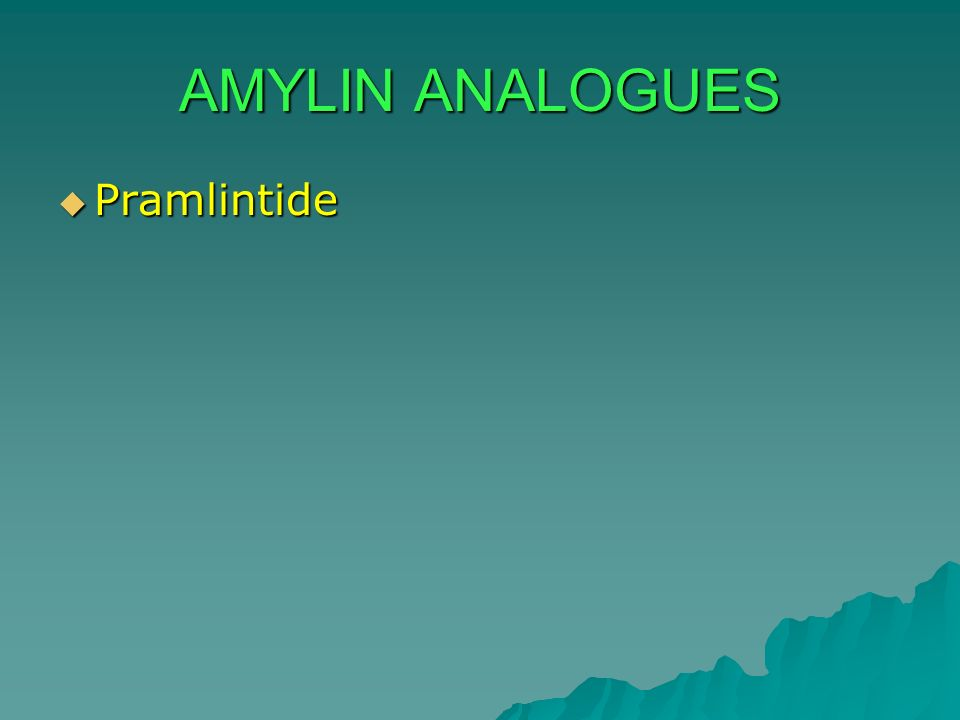 AMYLIN ANALOGUES Pramlintide