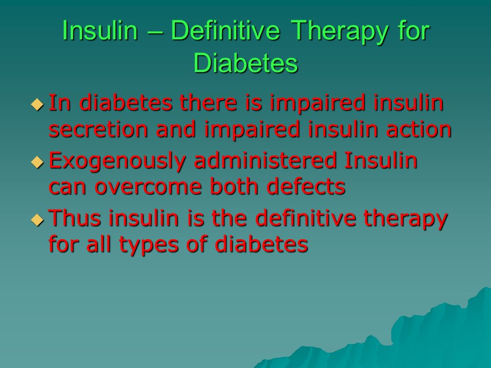 Insulin – Definitive Therapy for Diabetes