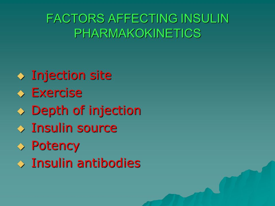 FACTORS AFFECTING INSULIN PHARMAKOKINETICS