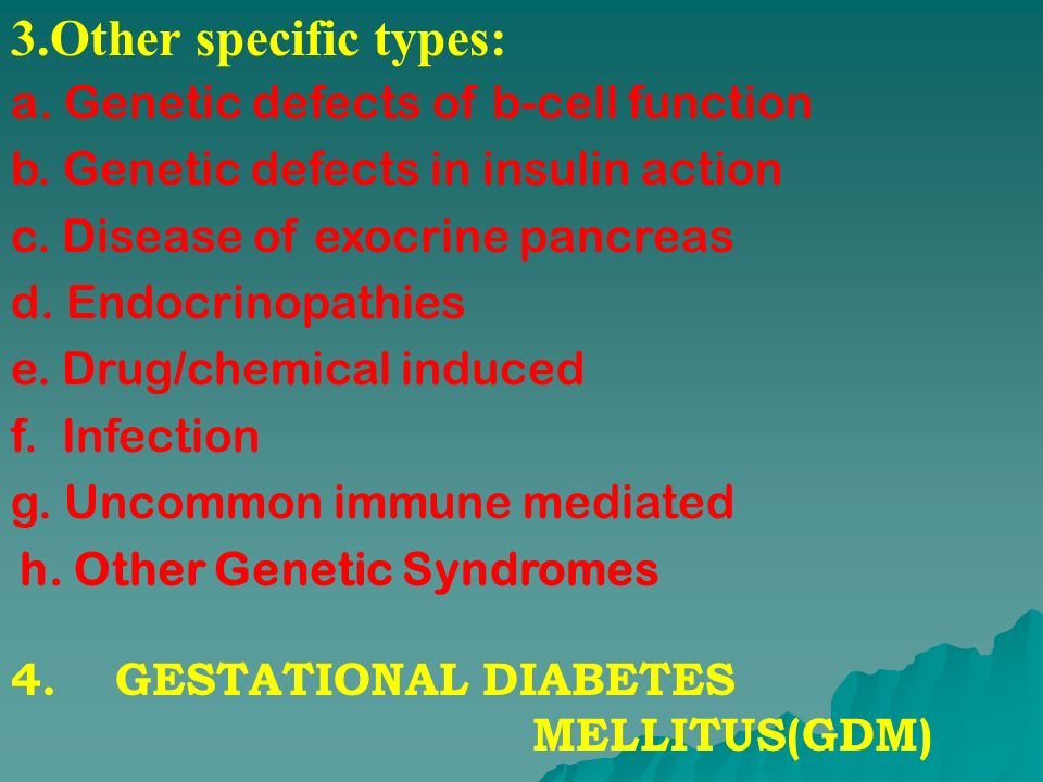 3.Other specific types: a. Genetic defects of b-cell function