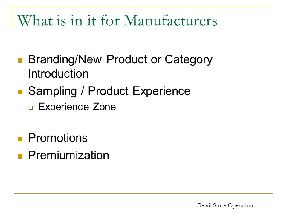 What is in it for Manufacturers