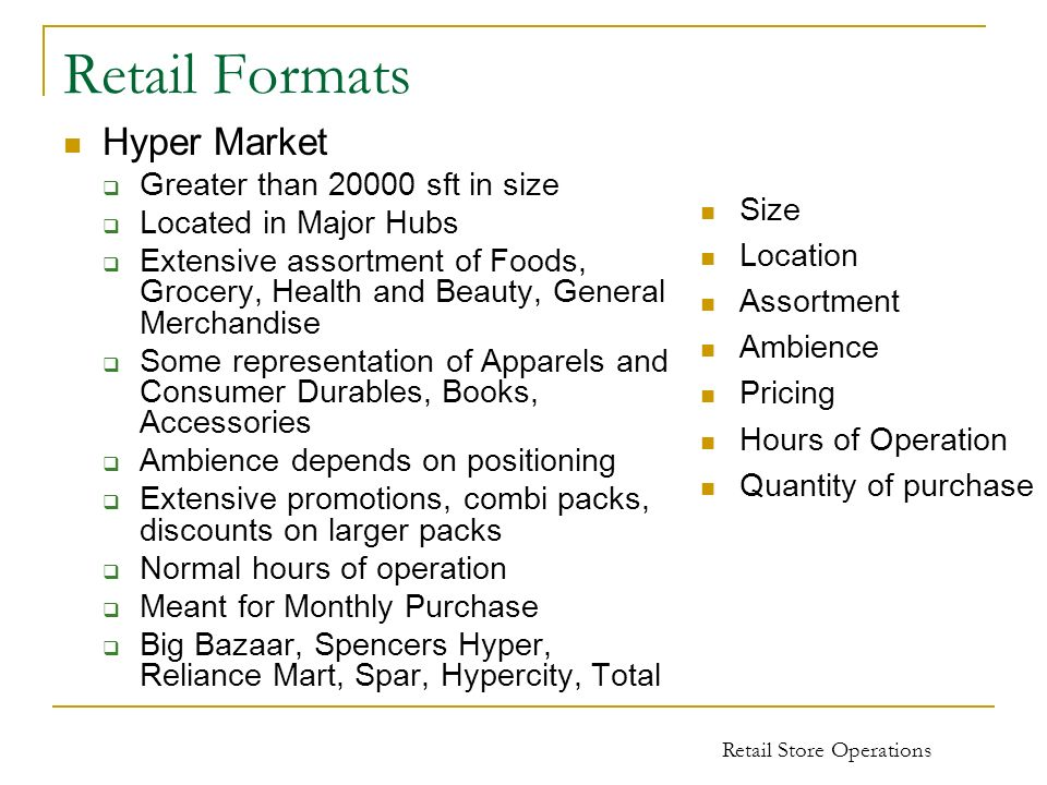 Retail Formats Hyper Market Greater than sft in size